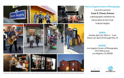 Cesar E. Chavez Ave – A Photographic Exhibition by Variety Boys & Girls Club in Boyle Heights
